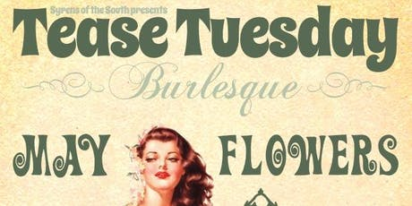 Tease Tuesday Burlesque: May Flowers tickets