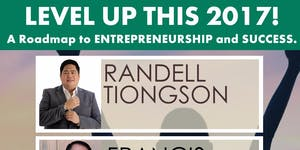 LEVEL UP THIS 2017!!! A Roadmap to Entrepreneurship...