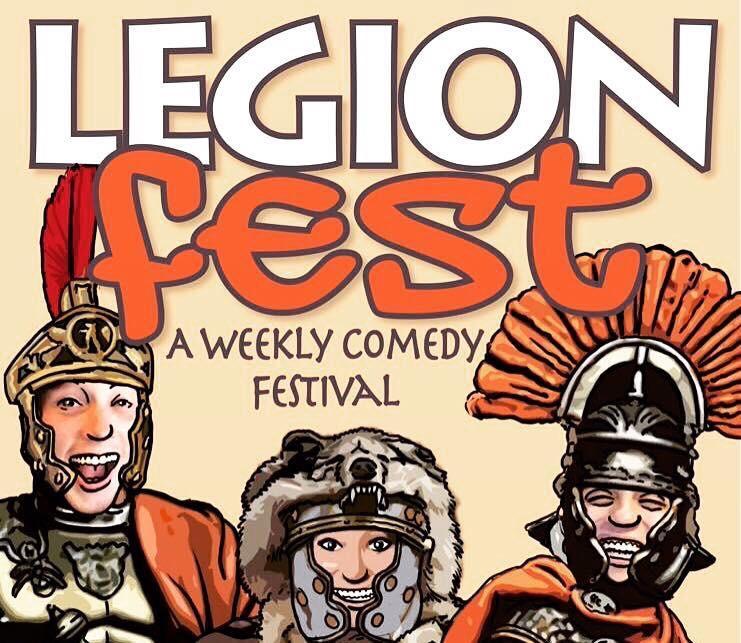 Legion Fest: A Free, Weekly Comedy Festival. Legion Fest: A Free, Weekly Comedy Festival