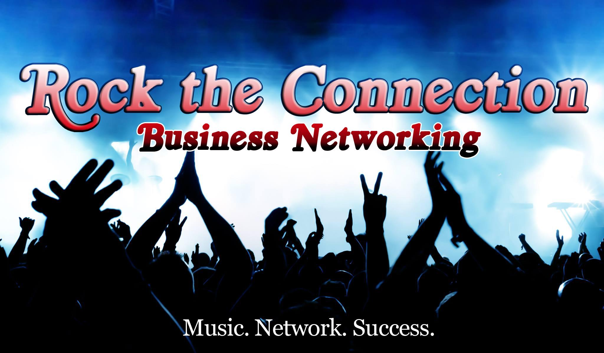 ROCK THE CONNECTION Business Networking Event