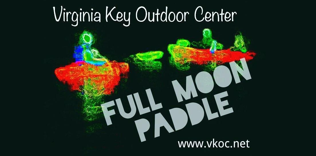 Full Moon Paddle Miami at Virginia Key Outdoor Center. Kayak and Paddleboard Tour