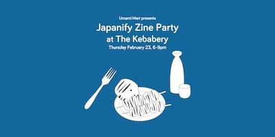 Japanify Zine Party at The Kebabery