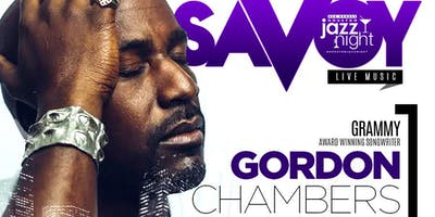Savoy Soul Series with Grammy Award Winner Super Song Writer Gordon Chamber aka Mr I Apologize