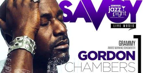 Savoy Soul Series with Grammy Award Winner Super Song Writer Gordon Chamber aka Mr I Apologize