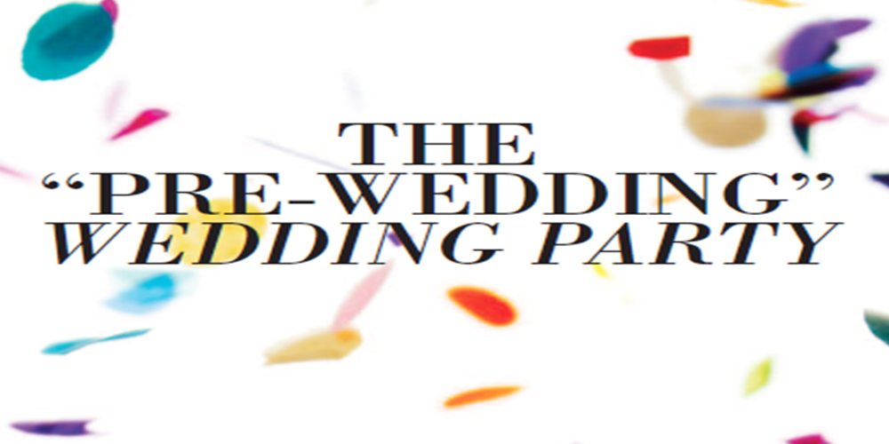 The Pre Wedding Party Tickets Thu Mar 23 2017 At 6 00 Pm Eventbrite