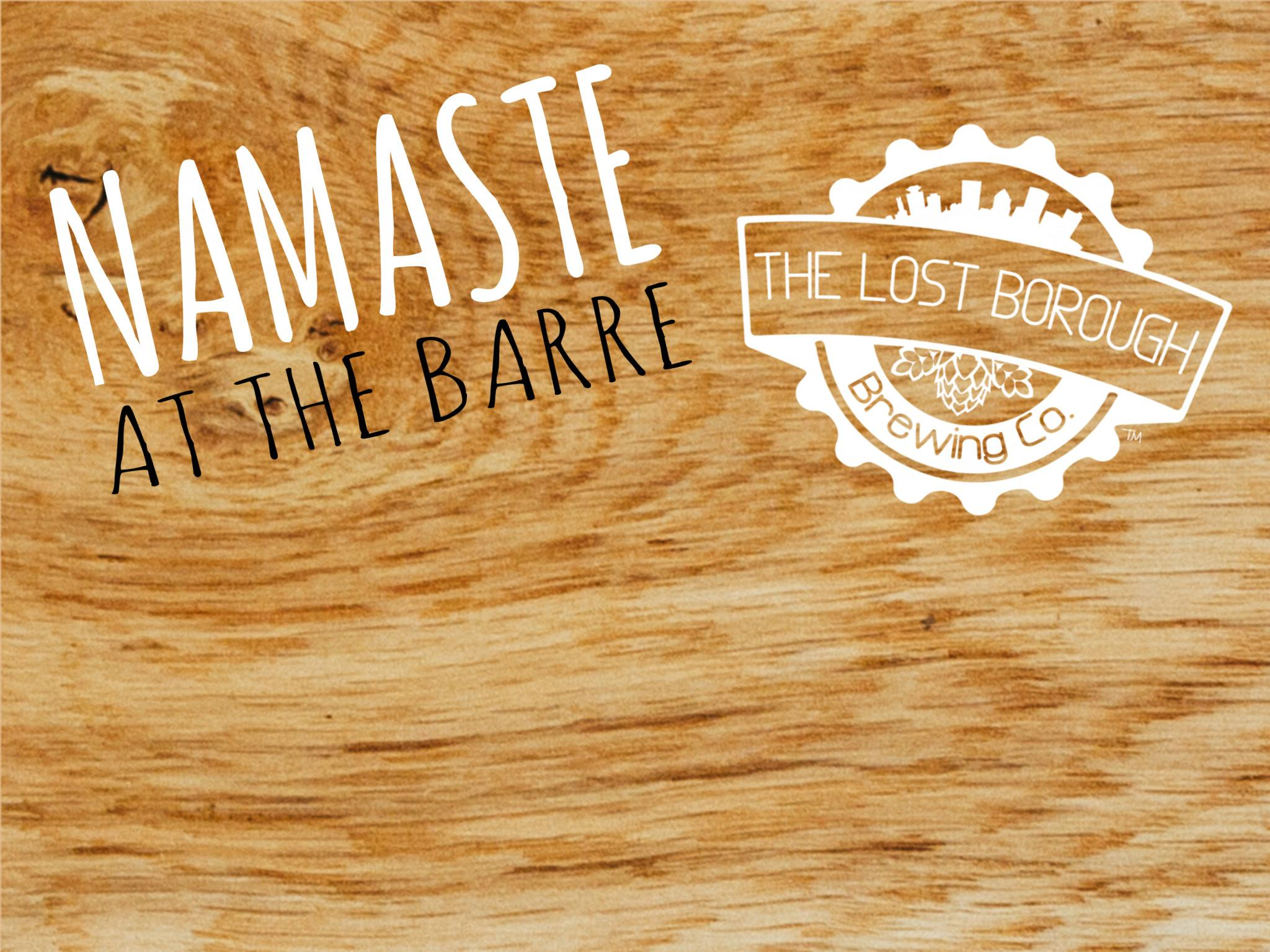 Namaste at the Barre @ The Lost Borough Brewi