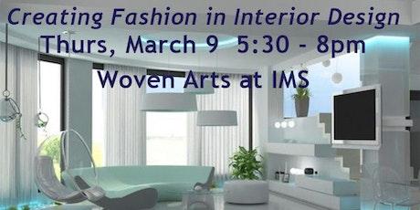 Creating Fashion In Interior Design Tickets
