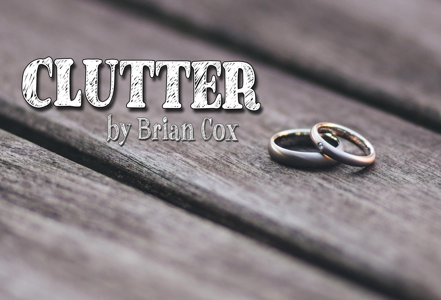 Clutter by Brian Cox