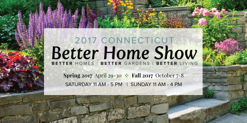 Connecticut Better Home Show Spring Tickets Multiple Dates Eventbrite