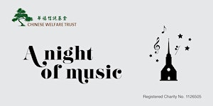 Chinese Welfare Trust Charity Concert 2017