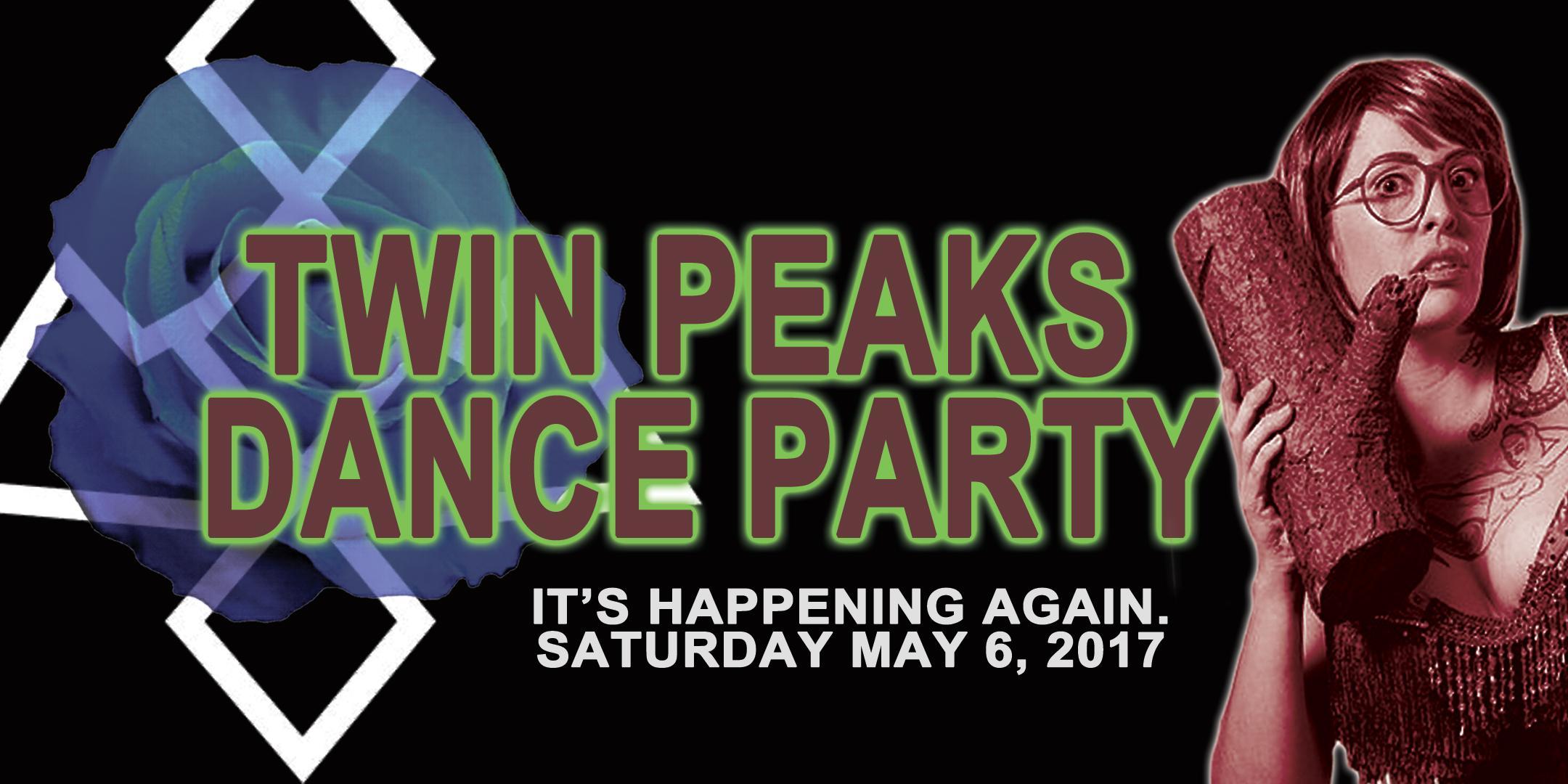 Twin Peaks Dance Party. Twin Peaks Dance Party