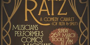 PUTTIN' ON THE RATZ! (A Comedy Cabaret Of Filth &...