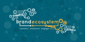Brand Ecosystem | Connect, Measure, Engage