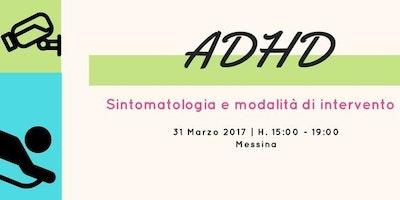 ADHD: sintomatologia e modalità di intervento