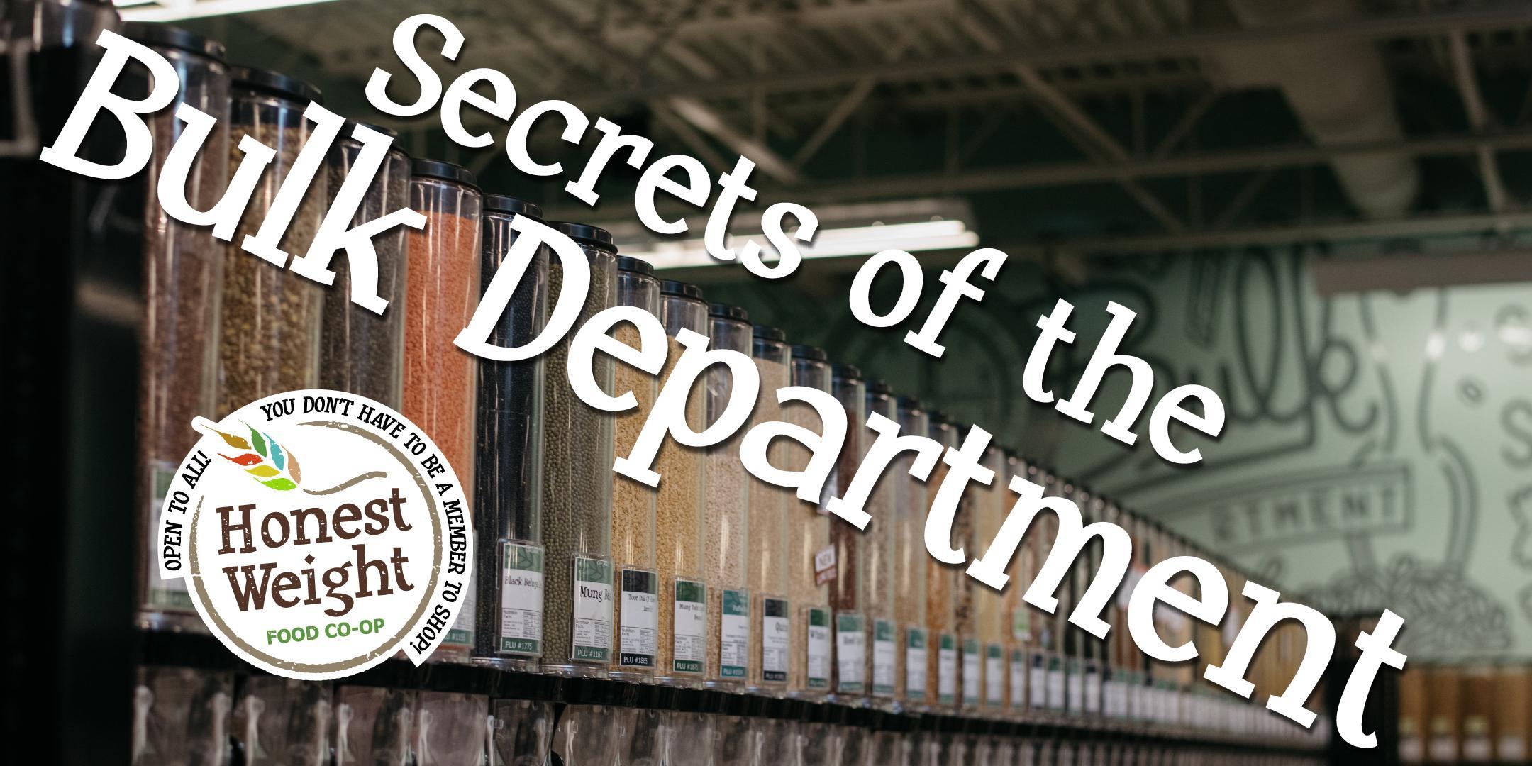 Secrets of the Bulk Department: Strange Grain