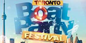 Toronto Boat Party Festival 2017 | Friday June 30th...