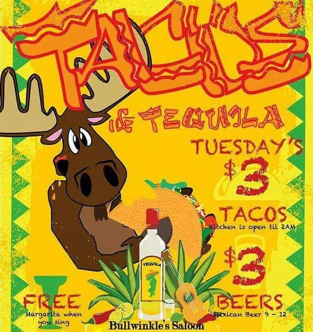 Tacos & tequila karaoke/open mic Tuesdays @Bullwinkle's. Tacos & tequila karaoke/open mic Tuesdays @Bullwinkle's