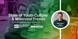 State of Youth Culture and Millennial Trends