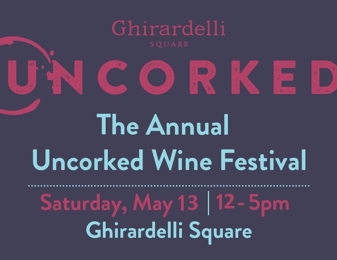 12th Annual Ghirardelli Square Uncorked! Wine