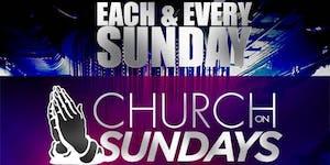 CHURCH ON SUNDAYS NYC's PREMIERE SUNDAY PARTY w/...