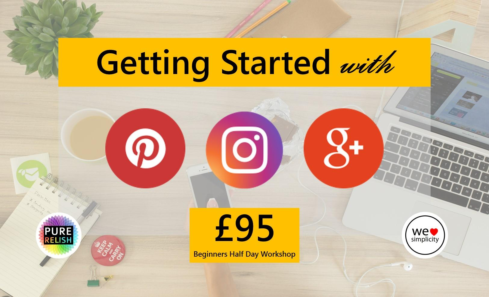 Get started with... Instagram, Pinterest and