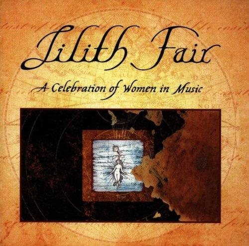 Lilith Fair: A Celebration of Women in Music. Lilith Fair: A Celebration of Women in Music