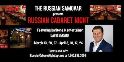 Russian Cabaret Night at the Russian Samovar!