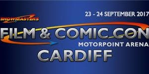 Film & Comic Con Cardiff SEPTEMBER 2017