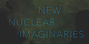 New Nuclear Imaginaries