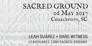 SACRED GROUND: Concert Celebration feat. Leah Suárez &...