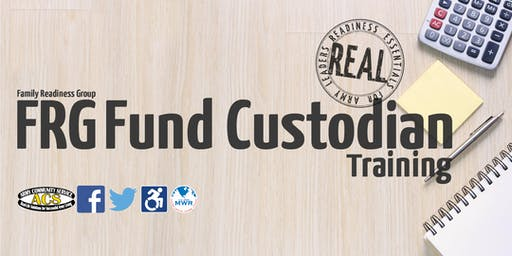 R.E.A.L. Family Readiness Group (FRG) Fund Custodian Training