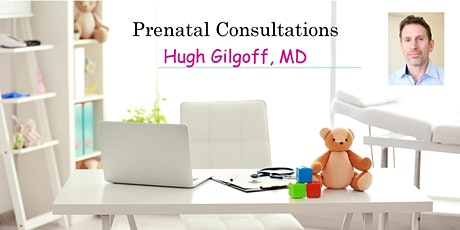 VIRTUAL: Prenatal Consultation with Pediatrician Dr. Hugh Gilgoff.  tickets