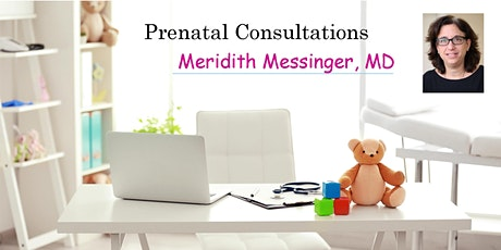 Virtual: Prenatal Consultation - Meridith Messinger, MD, Pediatrician tickets