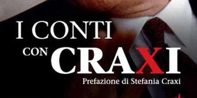 """""""I CONTI CON CRAXI"""" Presentazione del libro di Paola Sacchi"""