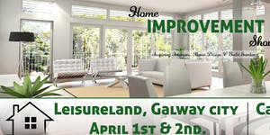 Home Improvement Show - Galway April 1st & 2nd 2017