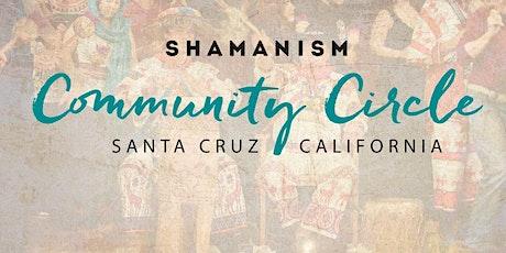 SHAMANISM Community Circle •Santa Cruz tickets