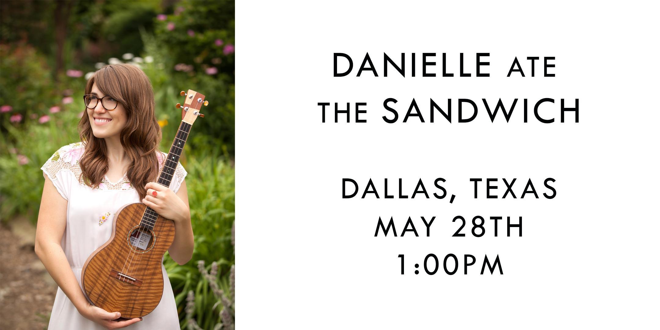 Danielle Ate the Sandwich in Dallas, TX