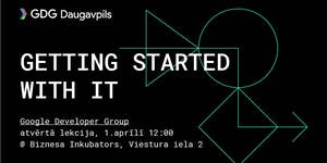 Open lecture: Getting Started with IT by Google...