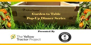 Garden to Table Pop-Up Dinner Series:  Food as Medicine