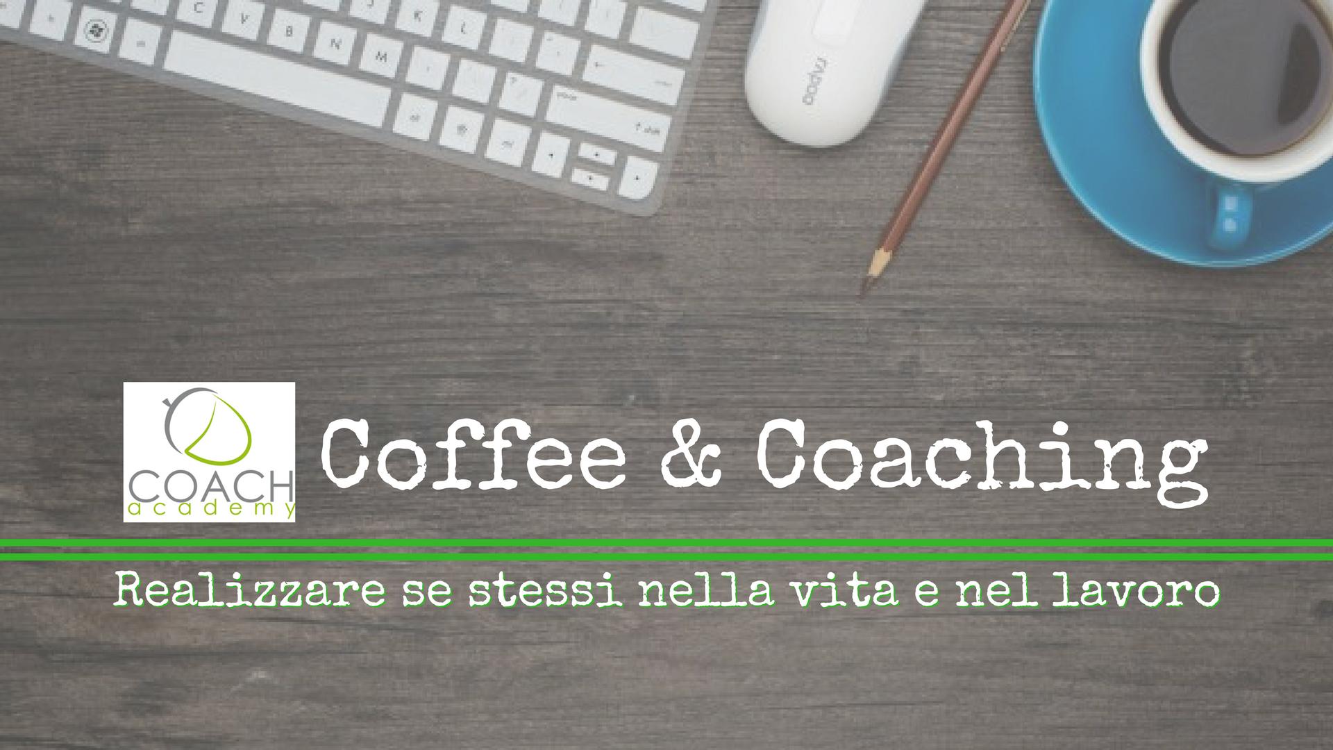 Coffee & Coaching - METODO PER REALIZZARE SE