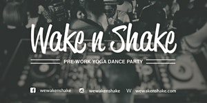 Wake n Shake | Pre-Work Yoga Dance Party | Shake up...