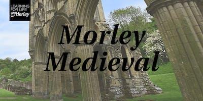 Morley Medieval
