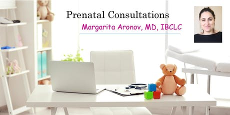 Prenatal Consultation - Meet Dr. Margarita Aronov,MD,IBCLC,Pediatrician tickets