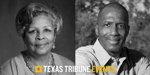 A Conversation with Reps. Senfronia Thompson & James...