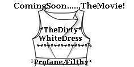"The *LadyPhenomena* Show Est. 2000~ *LadyPhenomena* Presents...,""The Dirty White Dress"" tickets"