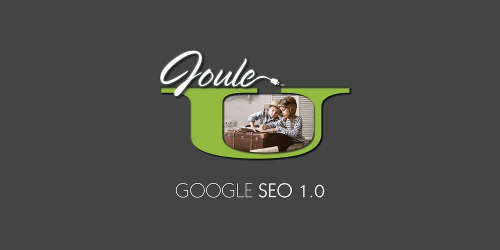 Joule U . GOOGLE SEO ~ WHAT'S NEW IN SEARCH ENGINE OPTIMIZATION