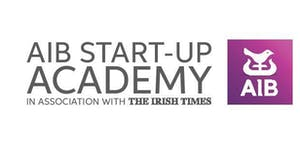 The AIB Start-up Academy Final - The Lighthouse...