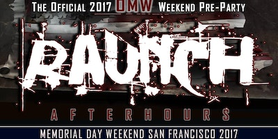 The Official 2017 OMW Weekend Pre-Party - Raunch Afterhours