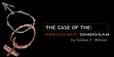 The Case of the Ambiguous Sonogram