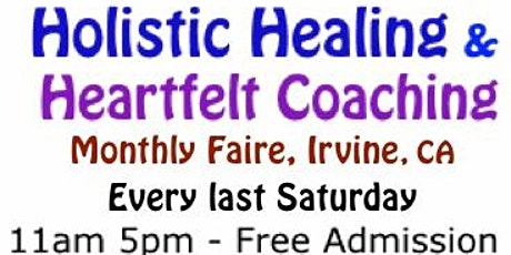 Holistic Healing & Heartfelt Coaching Faire, Irvine LAST Sat. each month  tickets